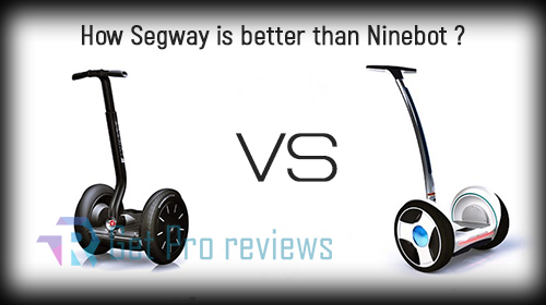 How Segway is better than Ninebot?
